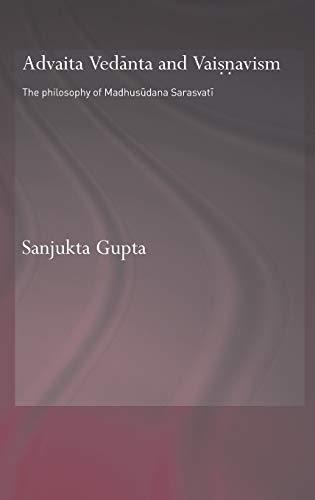 Advaita Vedanta and Vaisnavism: The Philosophy of: Sanjukta Gupta