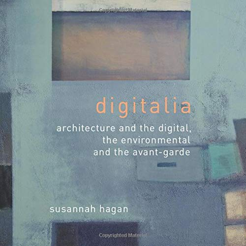 9780415395465: Digitalia: Architecture and the Digital, the Environmental and the Avant-Garde