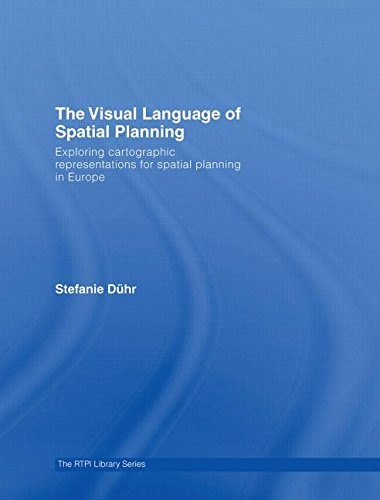 9780415395816: The Visual Language of Spatial Planning: Exploring Cartographic Representations for Spatial Planning in Europe (RTPI Library Series)