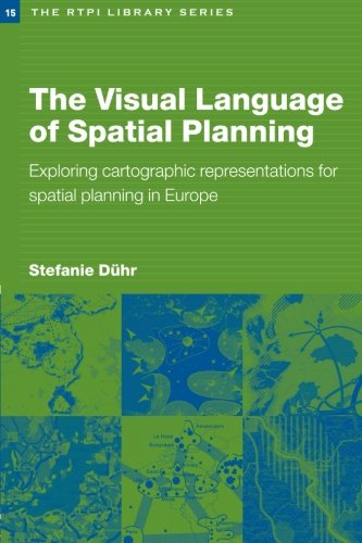 9780415395823: The Visual Language of Spatial Planning: Exploring Cartographic Representations for Spatial Planning in Europe (RTPI Library Series)