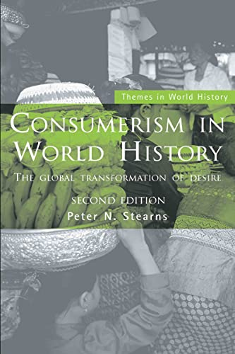 9780415395861: Consumerism in World History: The Global Transformation of Desire (Themes in World History)