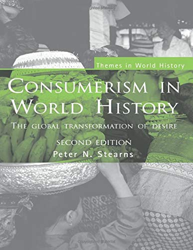 9780415395878: Consumerism in World History: The Global Transformation of Desire (Themes in World History)