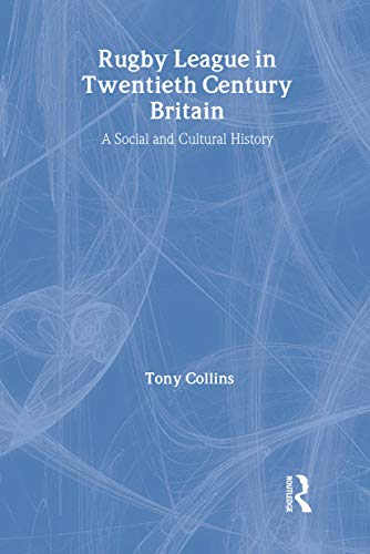 9780415396141: Rugby League in Twentieth Century Britain: A Social and Cultural History