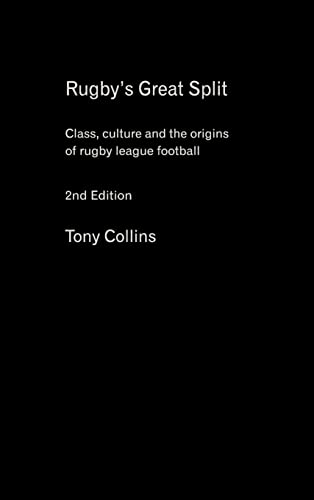 9780415396165: Rugby's Great Split: Class, Culture and the Origins of Rugby League Football