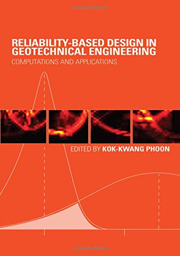 Reliability-Based Design in Geotechnical Engineering: Computations and: Kok-Kwang Phoon (Editor)