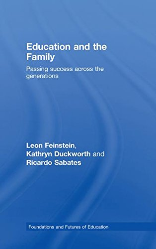 9780415396363: Education and the Family: Passing Success Across the Generations (Foundations and Futures of Education)