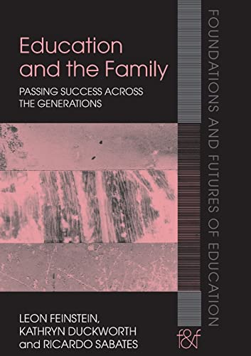 9780415396370: Education and the Family: Passing Success Across the Generations (Foundations and Futures of Education)
