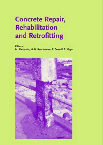 9780415396561: Concrete Repair, Rehabilitation and Retrofitting: Proceedings of the International Conference, ICCRRR-1, Cape Town, South Africa, 21-23 November 2005 ... and Monographs in Engineering, Water a)