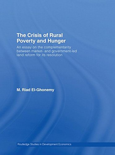 9780415396578: The Crisis of Rural Poverty and Hunger: An Essay on the Complementarity between Market- and Government-Led Land Reform for its Resolution (Routledge Studies in Development Economics)