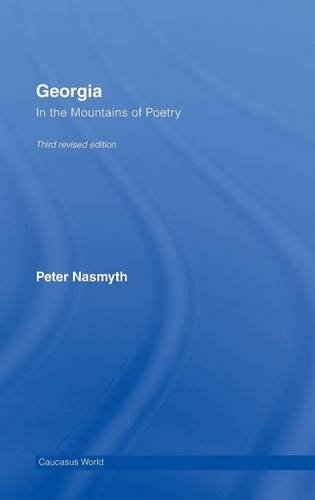 9780415396684: Georgia: In the Mountains of Poetry (Caucasus World)
