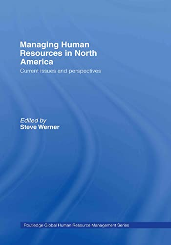 9780415396851: Managing Human Resources in North America: Current Issues and Perspectives (Global HRM)