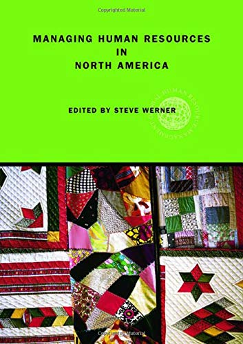 9780415396868: Managing Human Resources in North America: Current Issues and Perspectives (Global HRM)