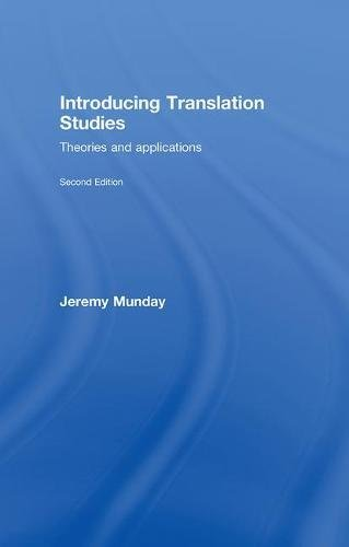 Introducing Translation Studies: Theories and Applications: Jeremy Munday