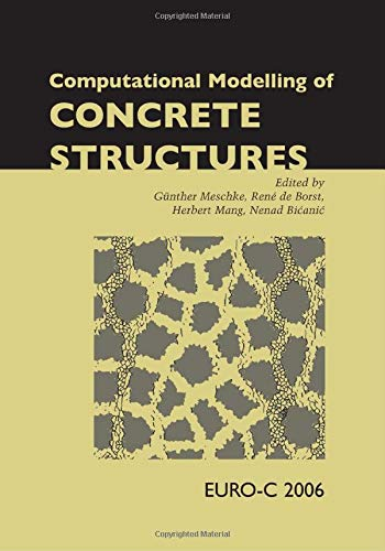 9780415397490: Computational Modelling of Concrete Structures: Proceedings of the EURO-C 2006 Conference, Mayrhofen, Austria, 27-30 March 2006