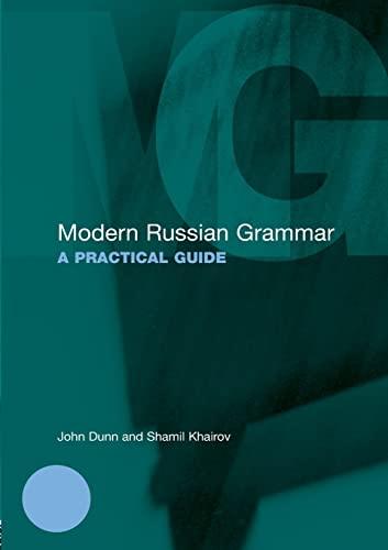 Modern Russian Grammar: A Practical Guide (Modern: John Dunn; Shamil