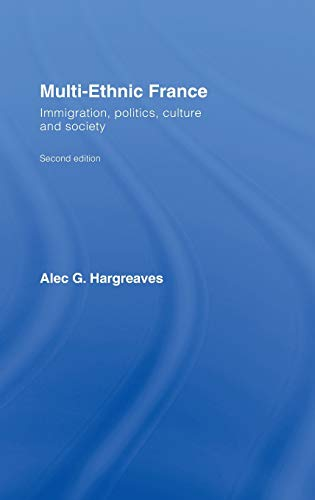 9780415397827: Multi-Ethnic France: Immigration, Politics, Culture and Society