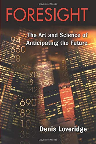 9780415398152: Foresight: The Art and Science of Anticipating the Future