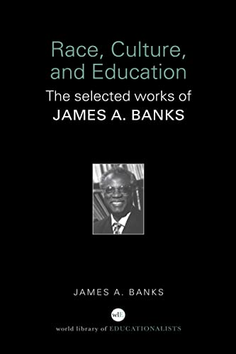 9780415398190: Race, Culture, and Education: The Selected Works of James A. Banks (World Library of Educationalists)
