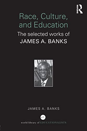 9780415398206: Race, Culture, and Education: The Selected Works of James A. Banks (World Library of Educationalists)