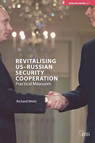 9780415398640: Revitalising US-Russian Security Cooperation: Practical Measures (Adelphi series)