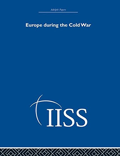 Europe During the Cold War (Adelphi Papers Reissue Hardback) (Volume 16): various