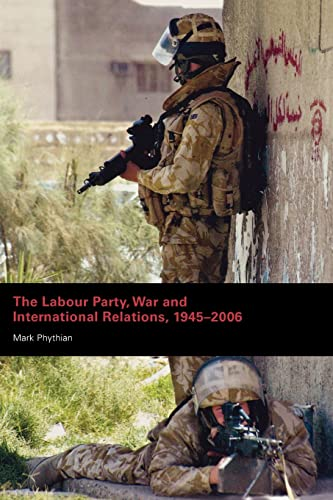 9780415399128: The Labour Party, War and International Relations, 1945-2006