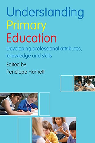 9780415399241: Understanding Primary Education: Developing Professional Attributes, Knowledge and Skills