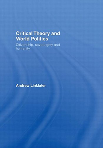 9780415399296: Critical Theory and World Politics: Citizenship, Sovereignty and Humanity