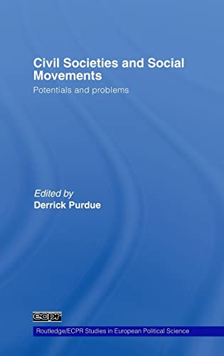 9780415399333: Civil Societies and Social Movements: Potentials and Problems (Routledge/ECPR Studies in European Political Science)