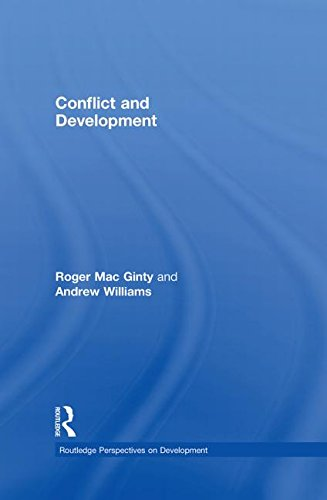 Conflict and Development (Routledge Perspectives on Development): Roger Mac Ginty