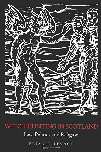 9780415399425: Witch-Hunting in Scotland: Law, Politics and Religion