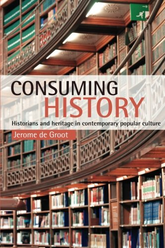 9780415399456: Consuming History: Historians and Heritage in Contemporary Popular Culture