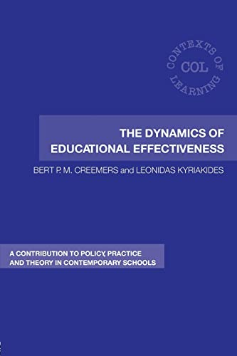 9780415399531: The Dynamics of Educational Effectiveness: A Contribution to Policy, Practice and Theory in Contemporary Schools (Contexts of Learning)