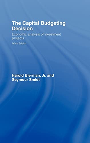 9780415400039: The Capital Budgeting Decision, Ninth Edition: Economic Analysis of Investment Projects
