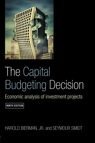 The Capital Budgeting Decision, Economic: Analysis of Investment Projects (Ninth Edition): Harold ...