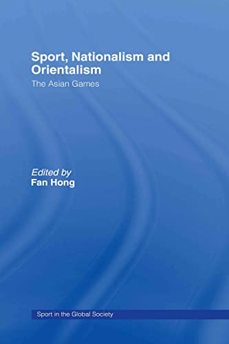 9780415400176: Sport, Nationalism and Orientalism: The Asian Games (Sport in the Global Society)