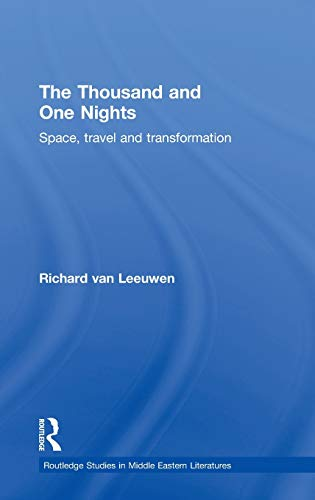 9780415400398: The Thousand and One Nights: Space, Travel and Transformation (Routledge Studies in Middle Eastern Literatures)