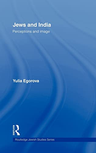 9780415400404: Jews and India: Perceptions and Image (Routledge Jewish Studies Series)