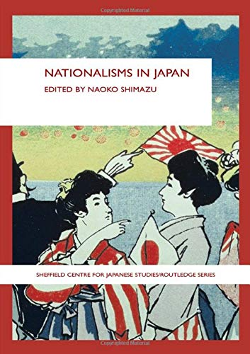 9780415400534: Nationalisms in Japan (Sheffield Centre for Japanese Studies/Routledge Series)