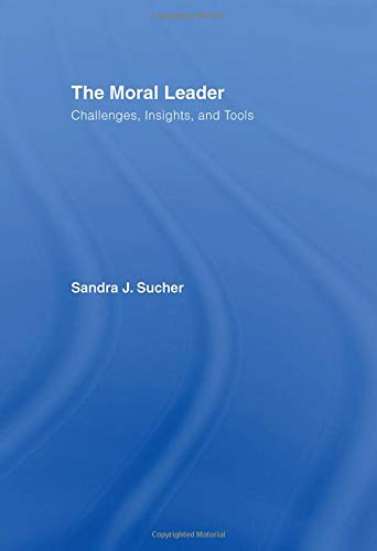 9780415400633: The Moral Leader: Challenges, Tools and Insights