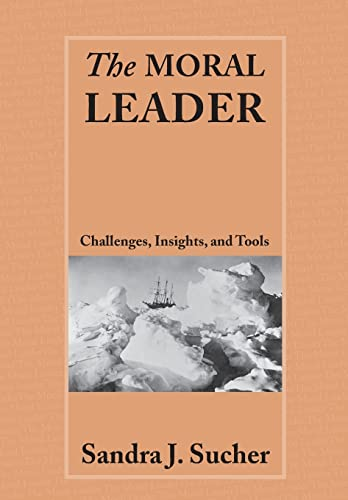 9780415400640: The Moral Leader: Challenges, Tools and Insights