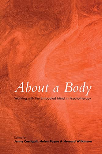 9780415400725: About a Body: Working with the Embodied Mind in Psychotherapy