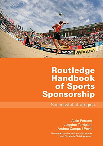 9780415401111: Routledge Handbook of Sports Sponsorship: Successful Strategies