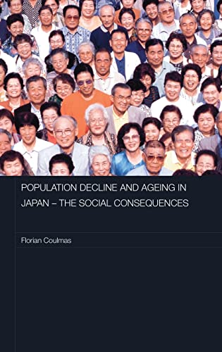 9780415401258: Population Decline and Ageing in Japan - The Social Consequences (Routledge Contemporary Japan Series)