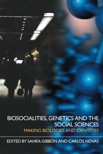 9780415401388: Biosocialities, Genetics and the Social Sciences: Making Biologies and Identities
