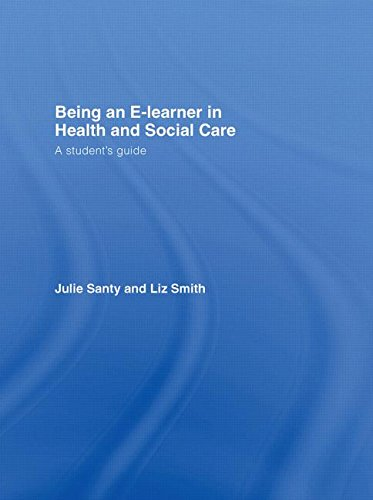 9780415401418: Being an E-learner in Health and Social Care: A Student's Guide
