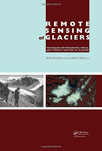 9780415401661: Remote Sensing of Glaciers: Techniques for Topographic, Spatial and Thematic Mapping of Glaciers