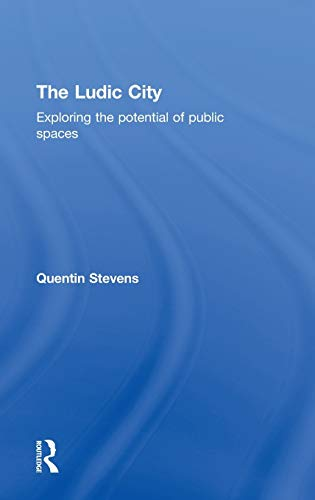 9780415401791: The Ludic City: Exploring the Potential of Public Spaces