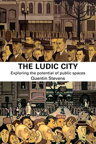 9780415401807: The Ludic City: Exploring the Potential of Public Spaces