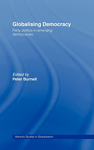Globalizing Democracy: Party Politics in Emerging Democracies